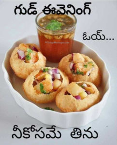 Paani Poori for you - Eat - Good Evening Quote